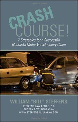 <i>Crash Course! 7 Strategies for a Successful Nebraska Motor Vehicle Injury Claim</i>